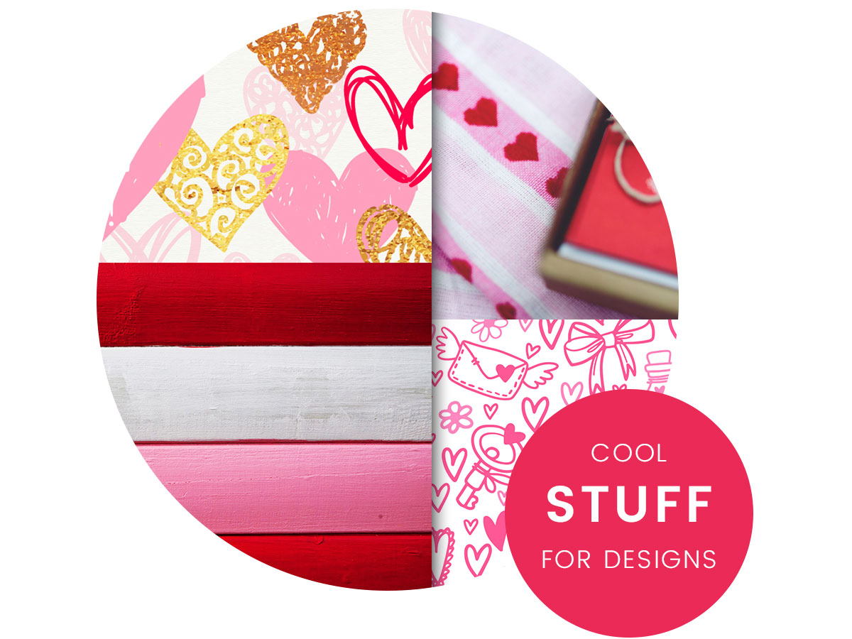 Cool Stuff for the Upcoming St. Valentine's Holiday Designs