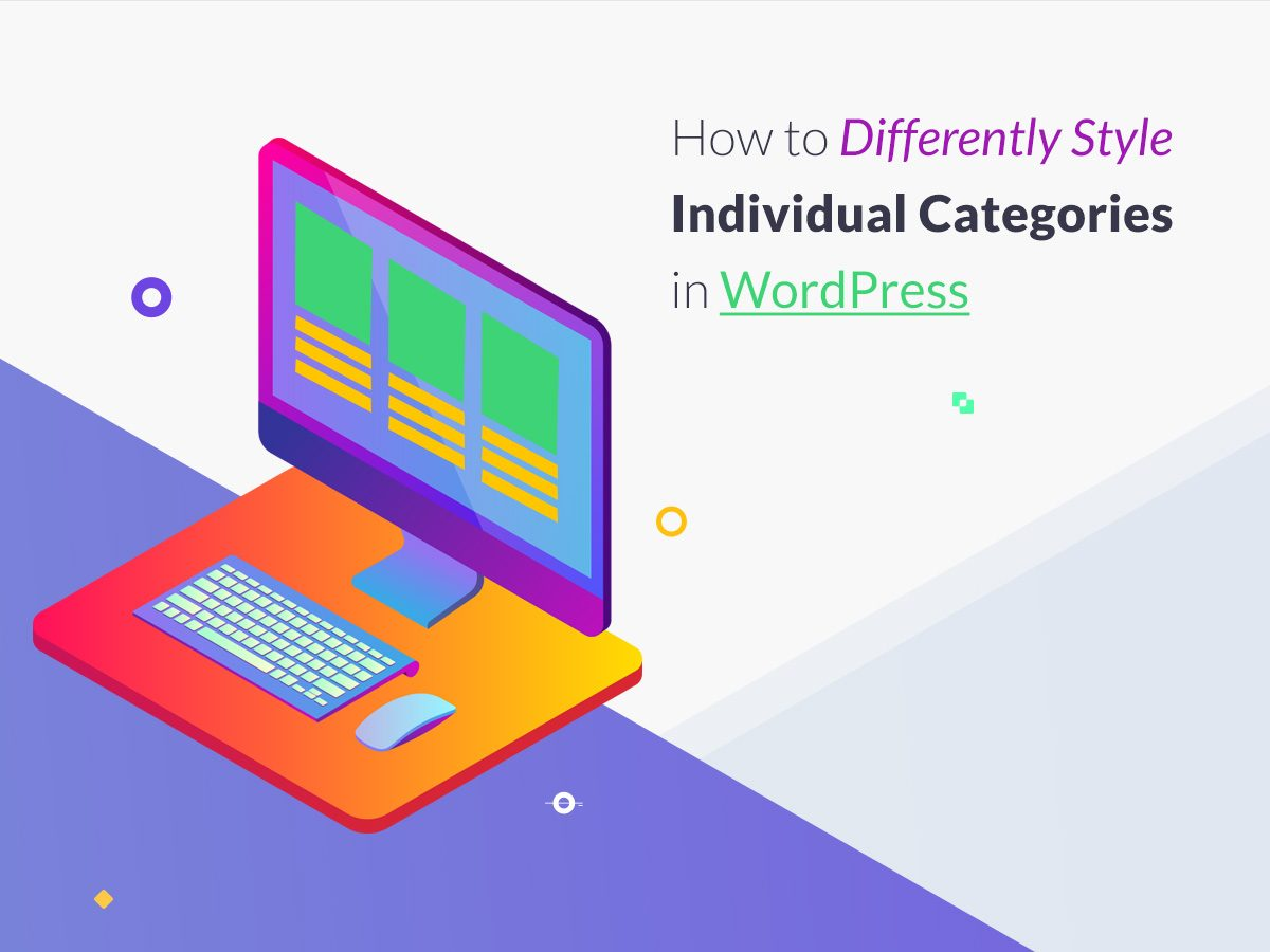 How to Differently Style Individual Categories in WordPress
