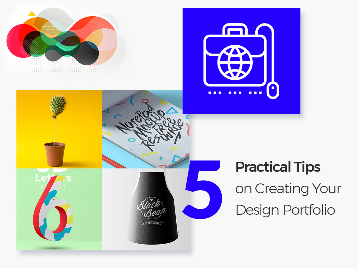 5 Practical Tips on Creating Your Design Portfolio