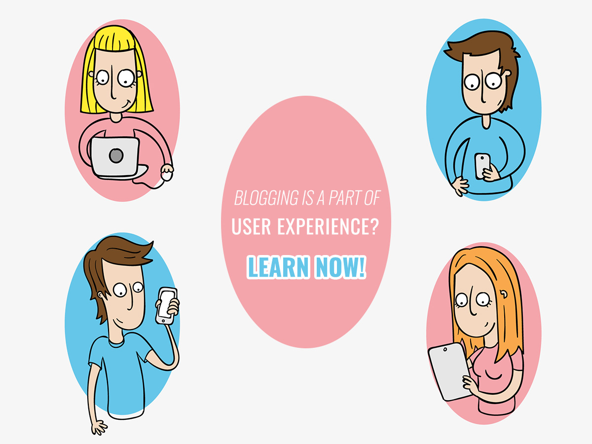 Blogging is a Part of User Experience Learn Now!