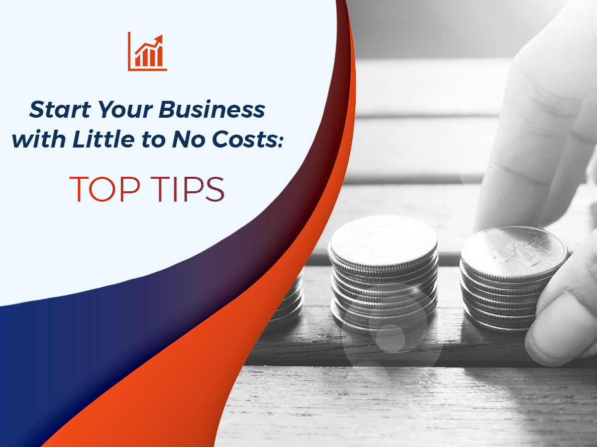 Start Your Business With Little to No Costs Top Tips