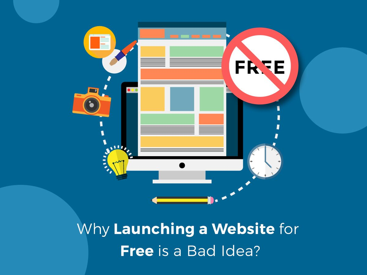 Why Launching a Website for Free is a Bad Idea
