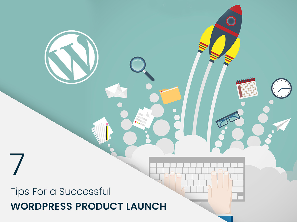 7 Tips For a Successful WordPress Product Launch