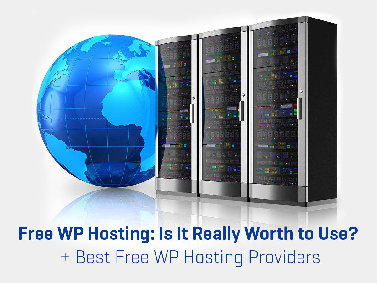 Free WP Hosting Is It Really Worth to Use + Best Free WP Hosting Providers