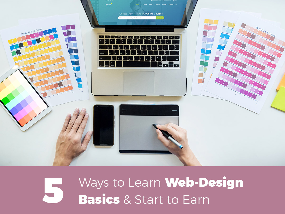 5 Ways to Learn Web-Design Basics and Start to Earn