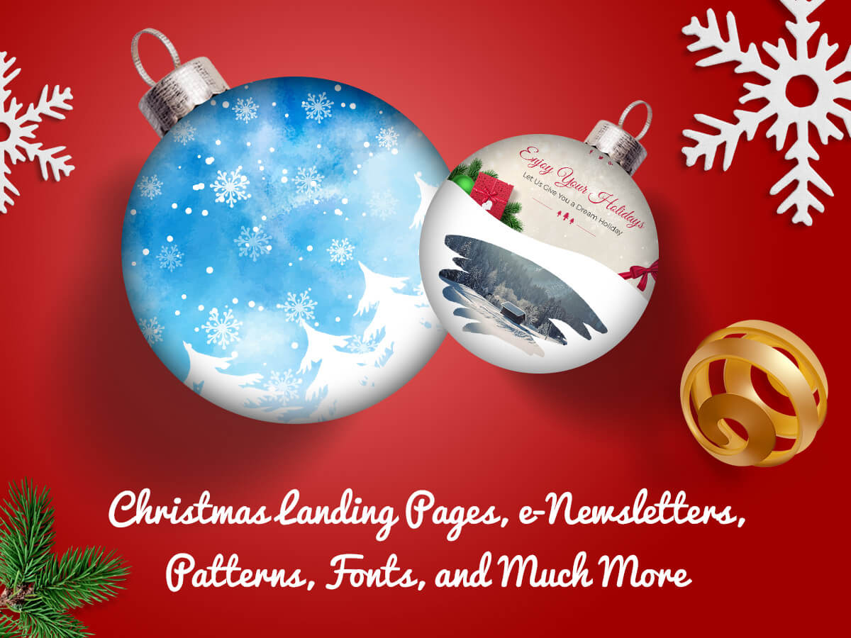 Christmas Landing Pages, e-Newsletters, Patterns, Fonts, and Much More. Enjoy!