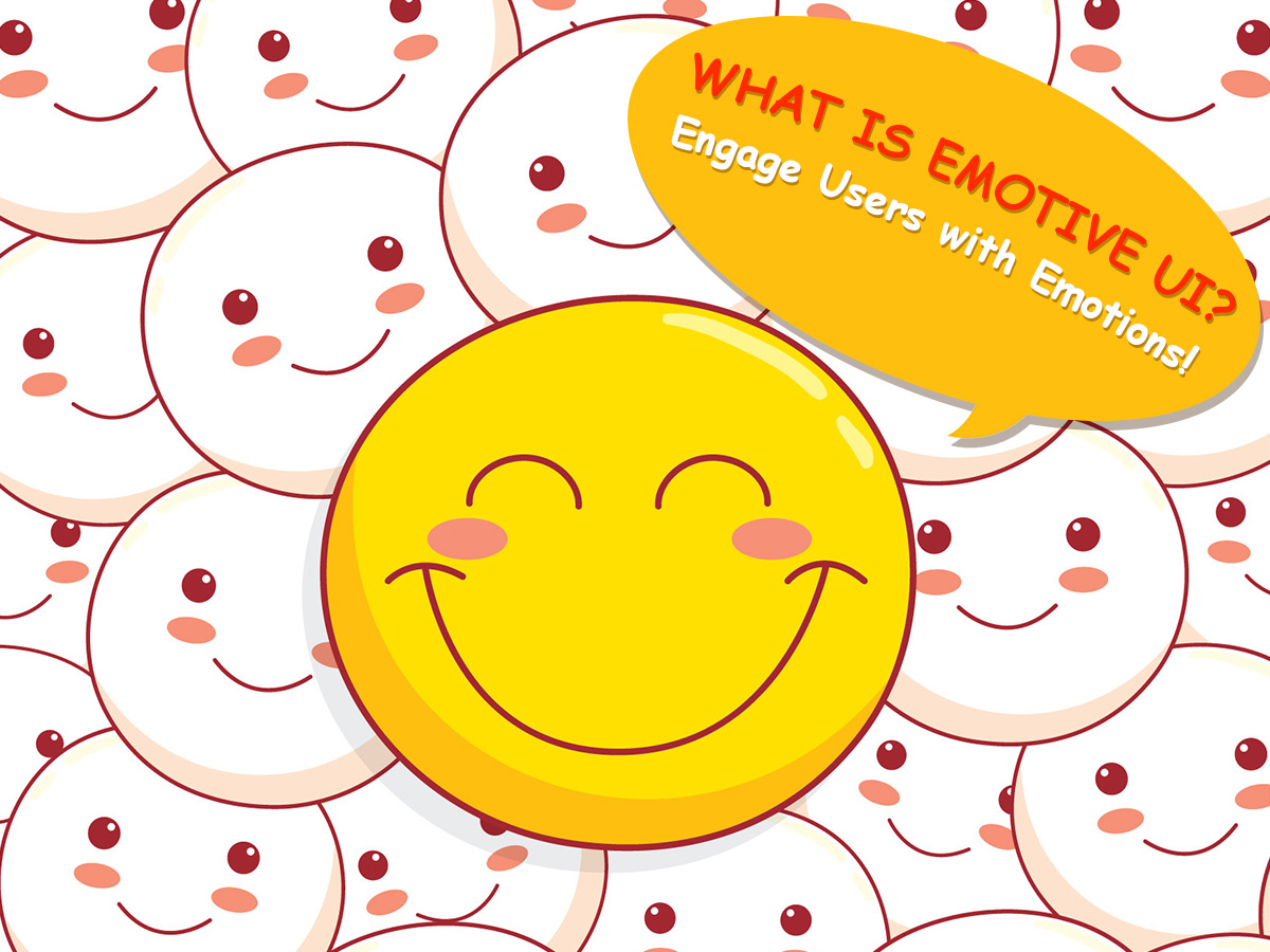 What is Emotive UI Engage Users with Emotions!