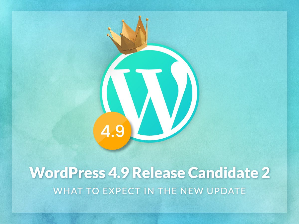 WordPress 4.9 Release Candidate 2 - What to Expect in the New Update