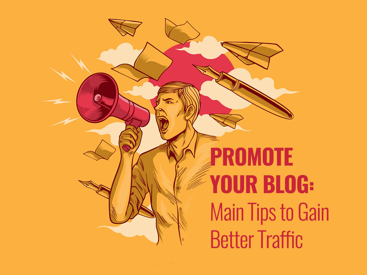 Promote Your Blog Main Tips to Gain Better Traffic