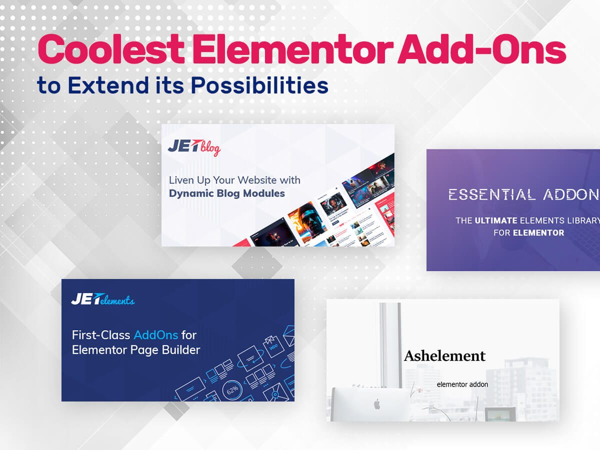 Coolest Elementor Plugins to Extend its Possibilities