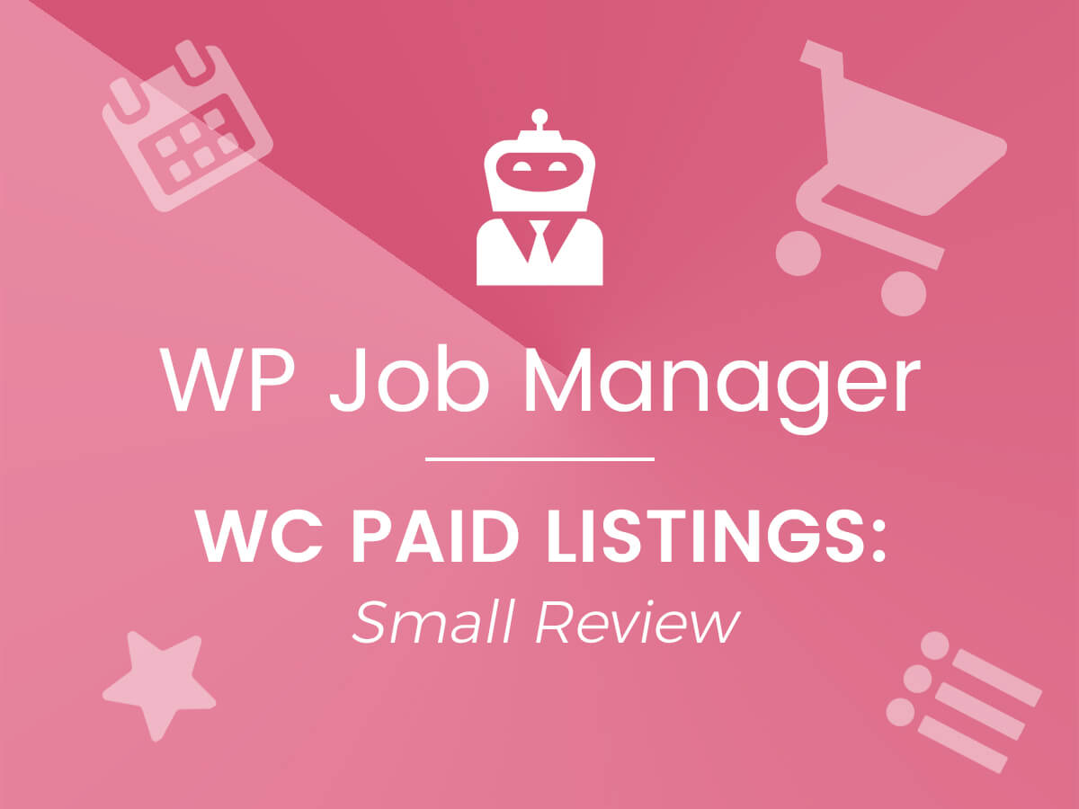 WP Job Manager WC Paid Listings A Small Review