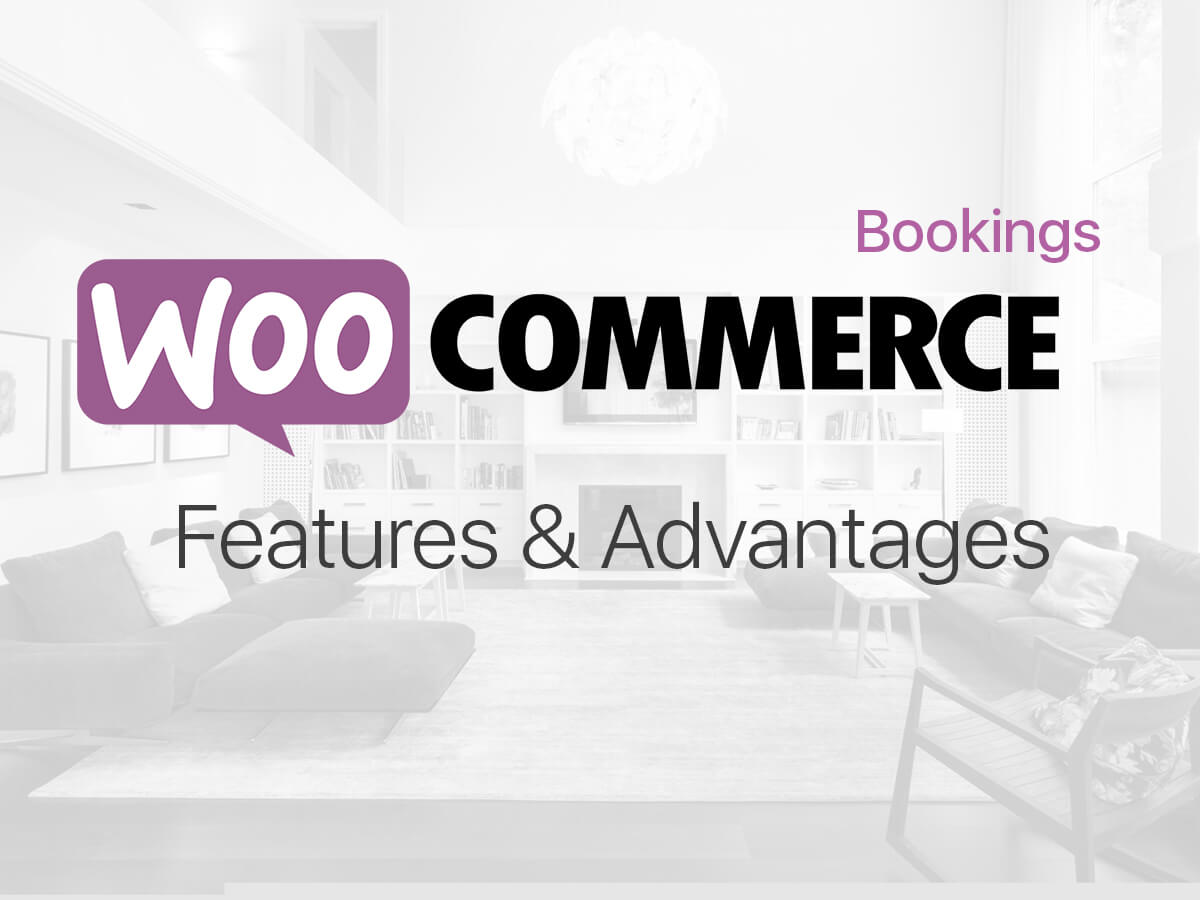 WooCommerce Bookings - Features and Advantages