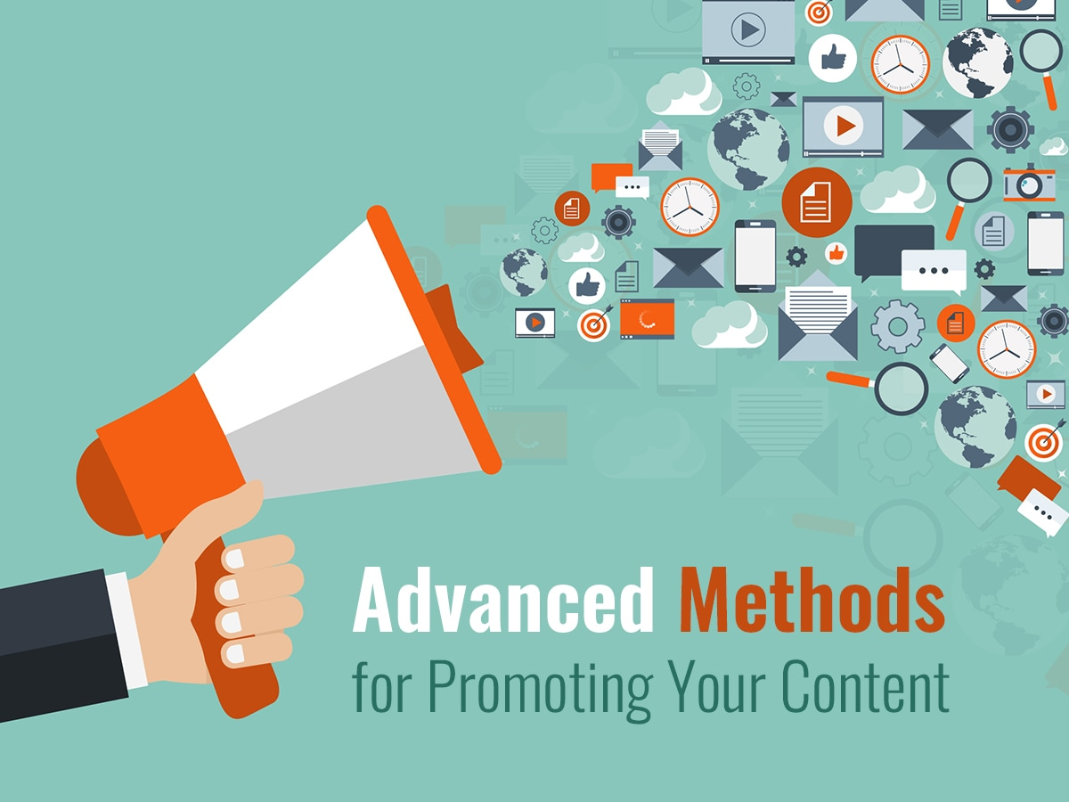 5 Advanced Methods for Promoting Your Content
