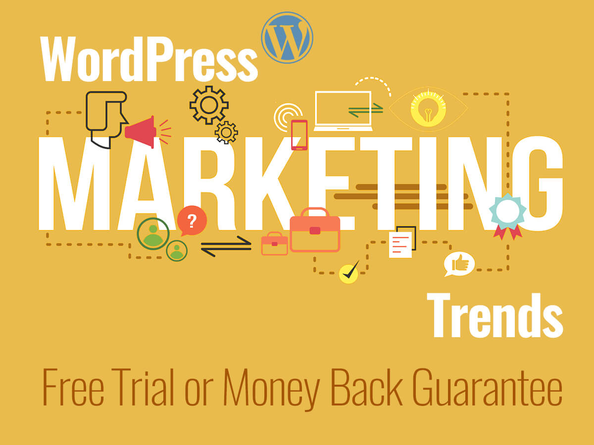 WordPress Marketing Trends Free Trial or Money Back Guarantee