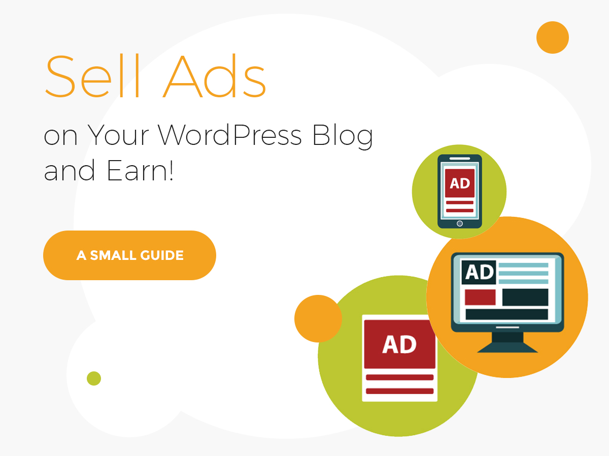 Sell Ads on Your WordPress Blog and Earn! - A Small Guide