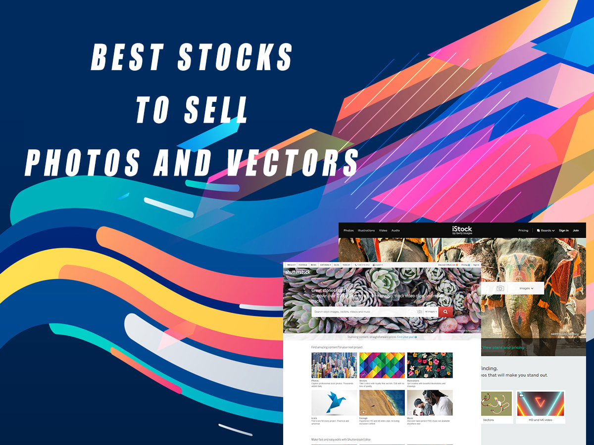 Earn With Your Creativity! Best Stocks to Sell Photos and Vectors