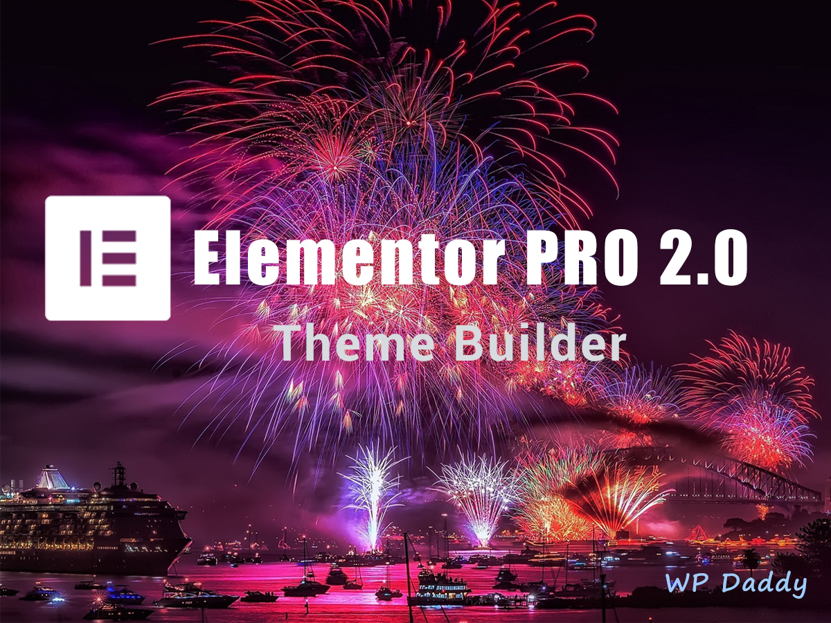 New Elementor Pro 2.0 Theme Builder - Key Features