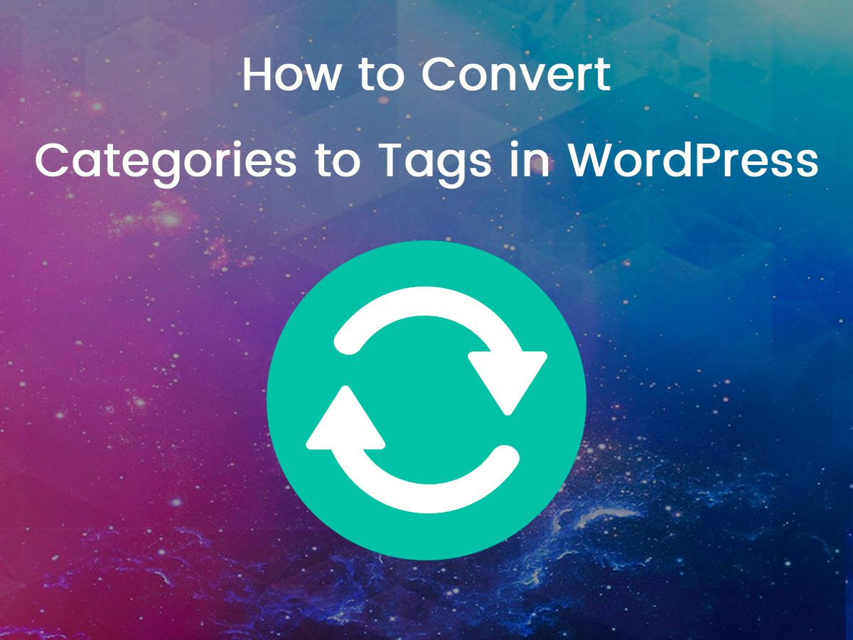 How-to-Convert-Categories-to-Tags-and-Custom-Taxonomies-in-WordPress