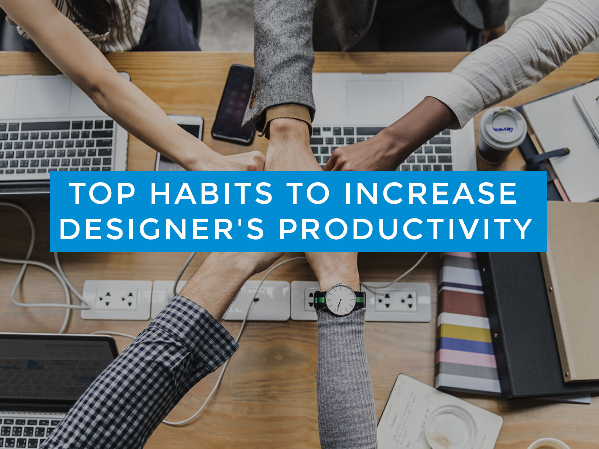 Top-Habits-to-Increase-Designers-Productivity