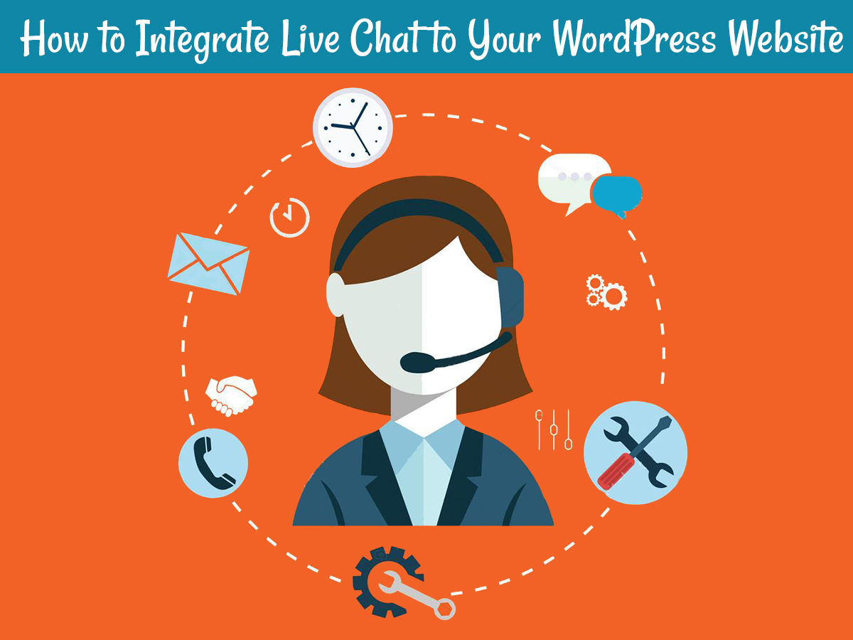 How to Integrate Live Chat to Your WordPress Website