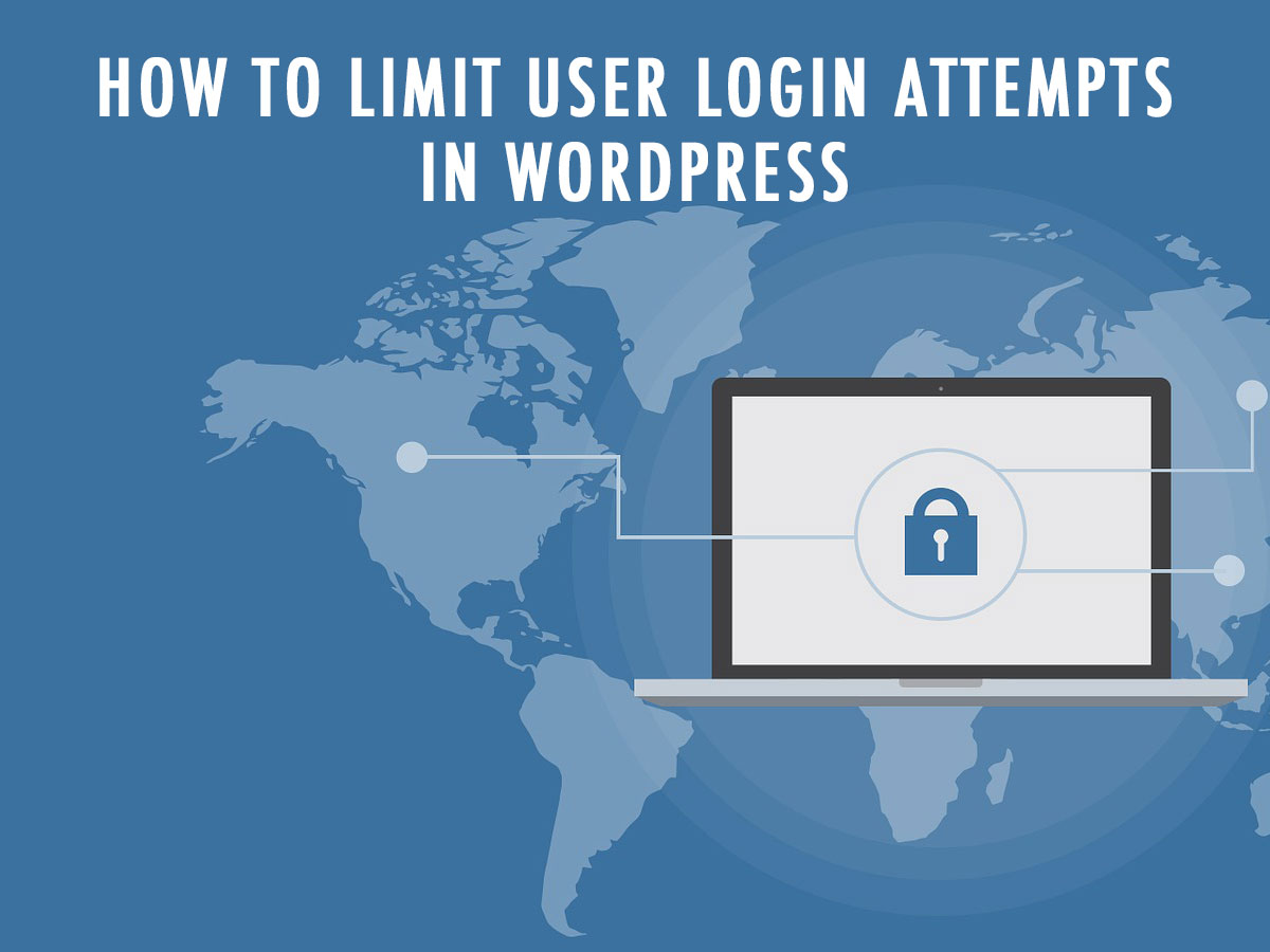 How-to-Limit-User-Login-Attempts-Login-IPs-and-Login-Places-in-WordPress