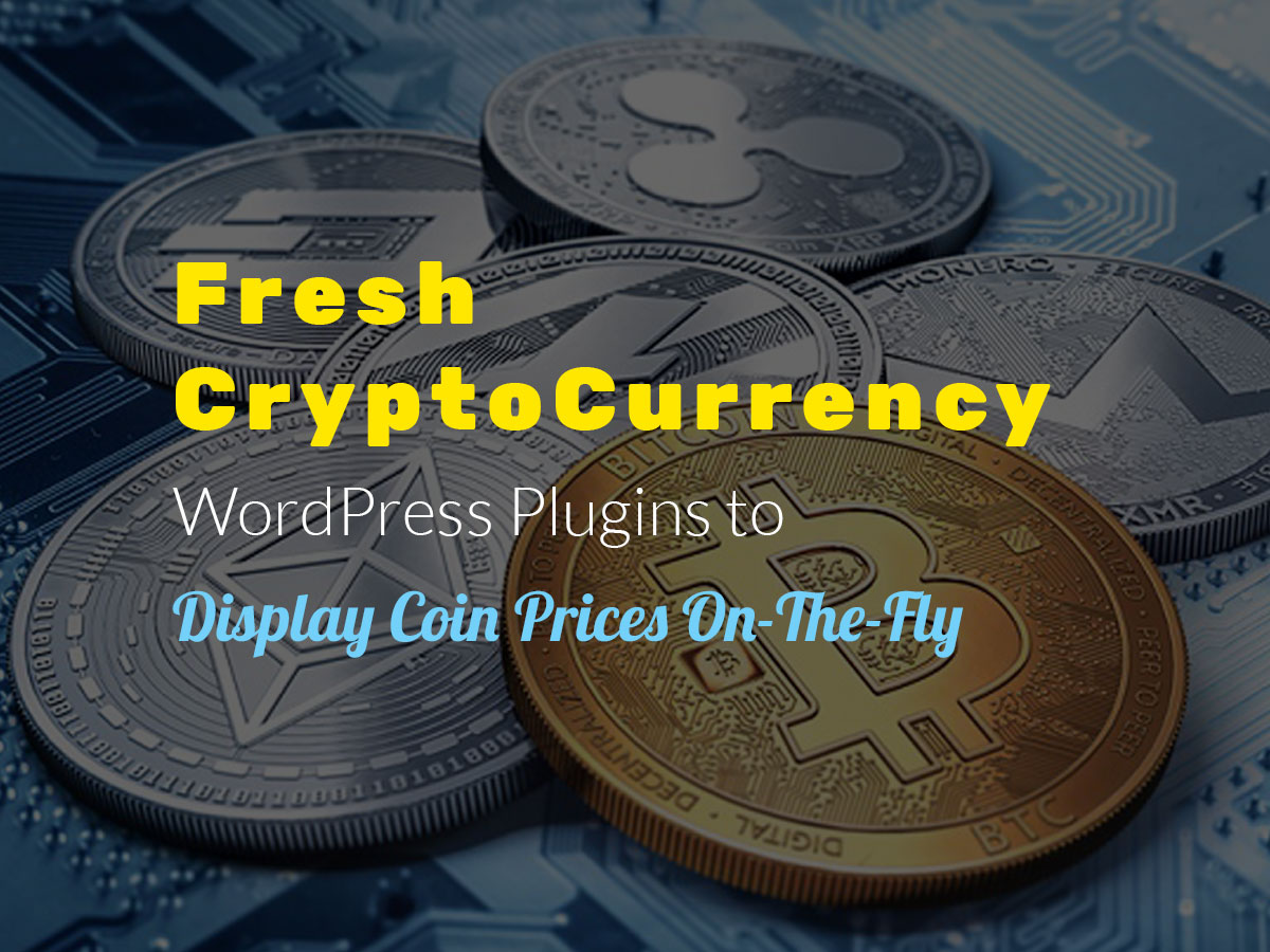 Fresh CryptoCurrency WordPress Plugins to Display Coin Prices On-The-Fly