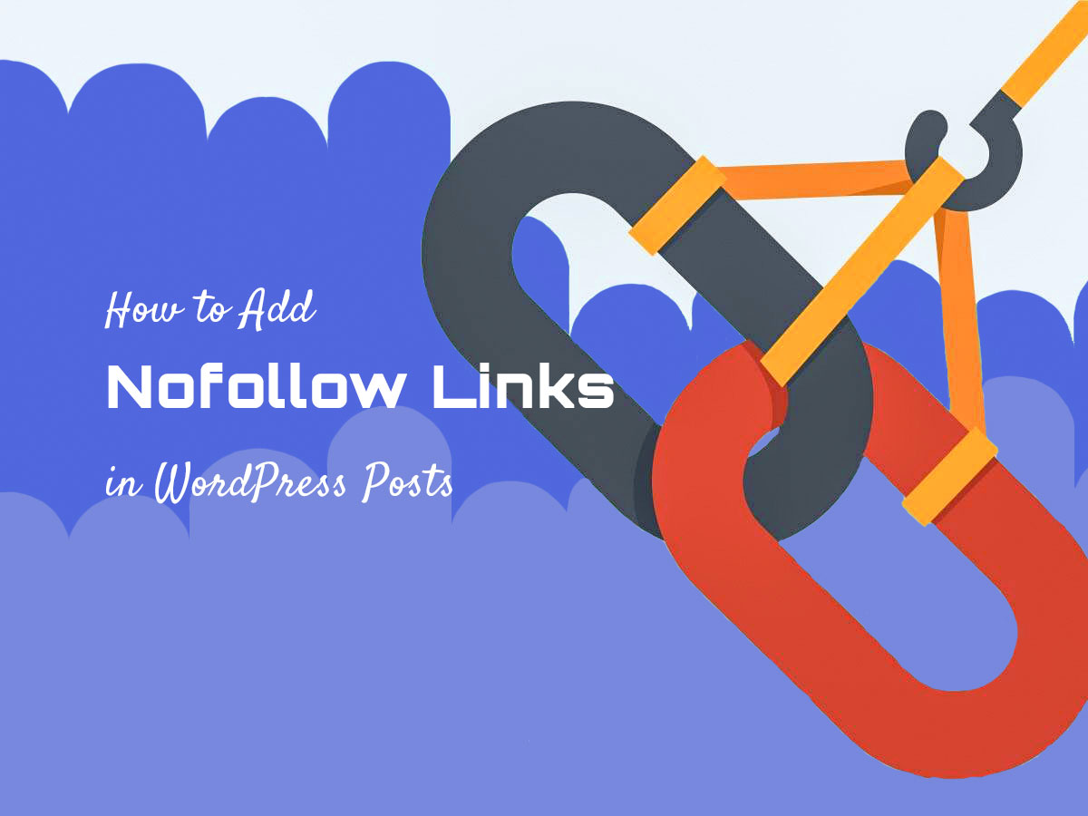 How to Add Nofollow Links in WordPress Posts and Pages