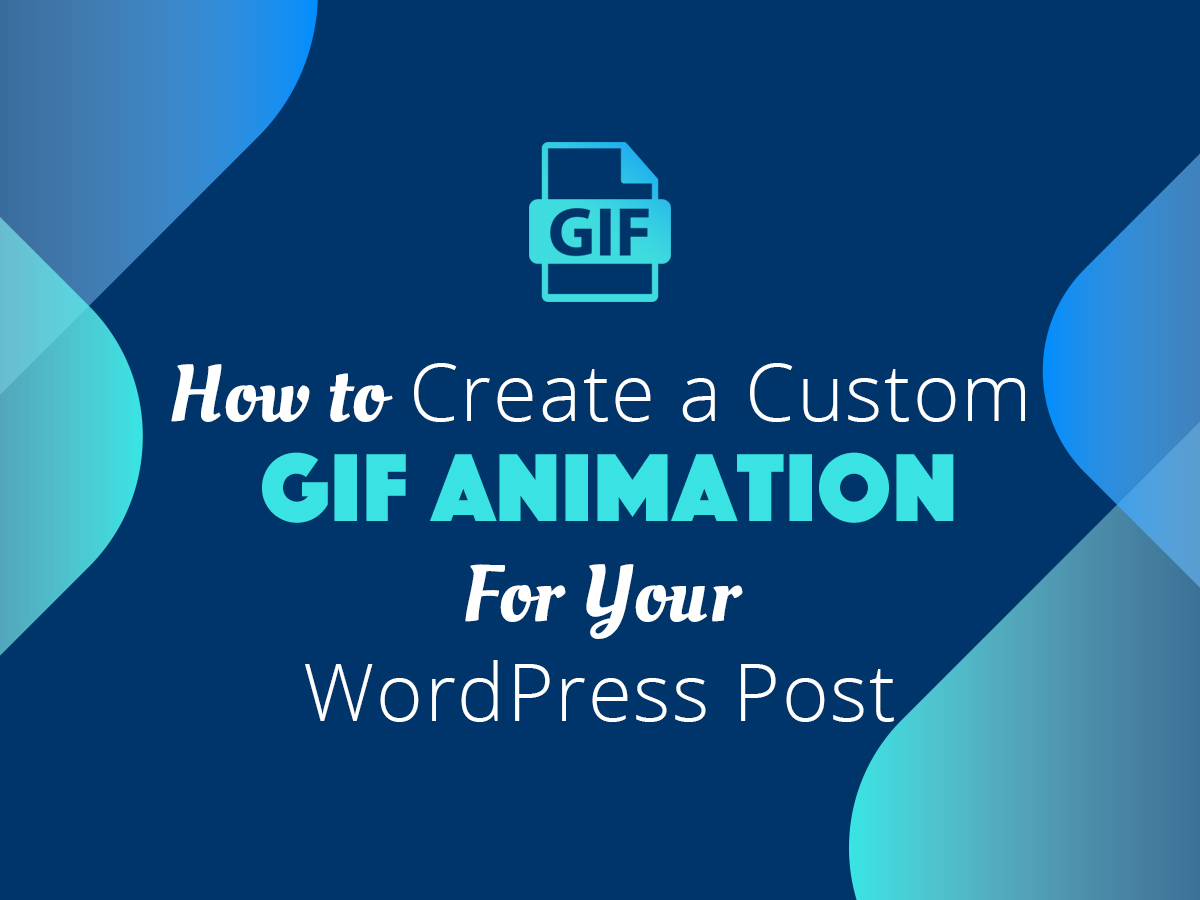 How to Create a Custom GIF Animation For Your WordPress Post + Useful Services
