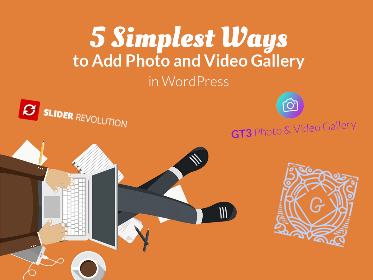 5 Simplest Ways to Add Photo and Video Gallery in WordPress