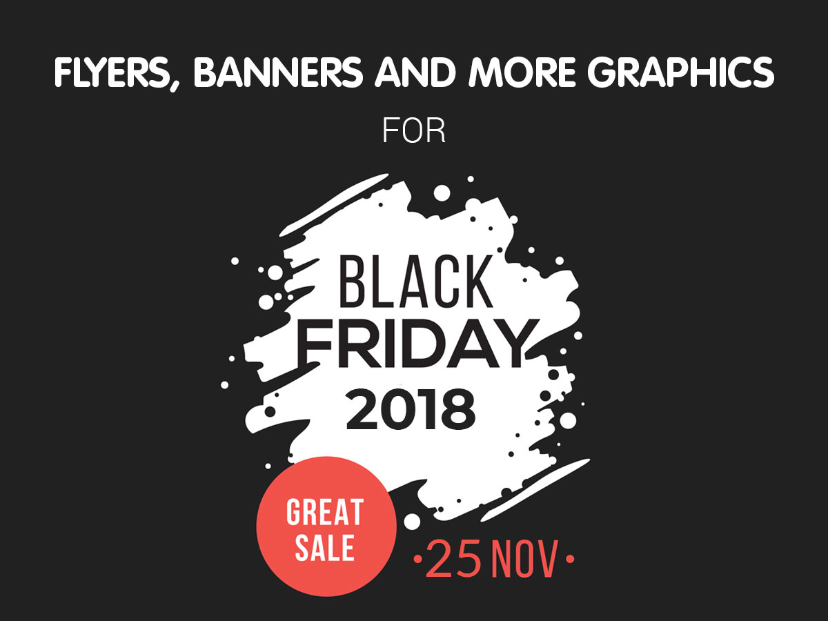 Flyers, Banners and More Graphics for Black Friday 2018 (November 25)