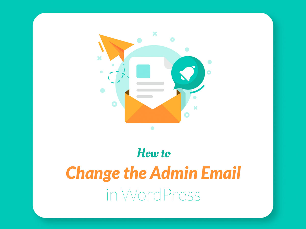 How to Change the Admin Email in WordPress