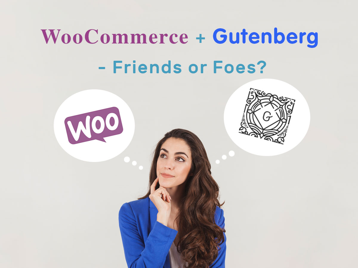 WooCommerce + Gutenberg - Friends or Foes Will We Easily Use Products Block in Our New WP Editor