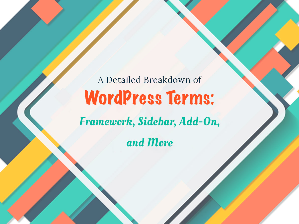 A Detailed Breakdown of WordPress Terms
