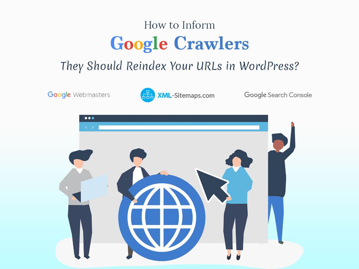 How to Inform Google Crawlers They Should Reindex Your URLs in WordPress