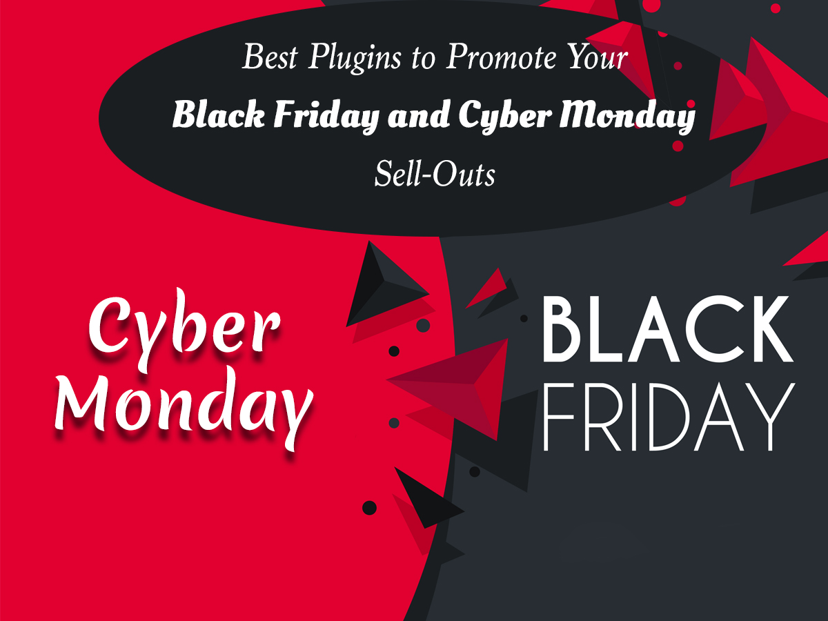 Best WP Plugins to Promote Your Black Friday and Cyber Monday Sell-Outs