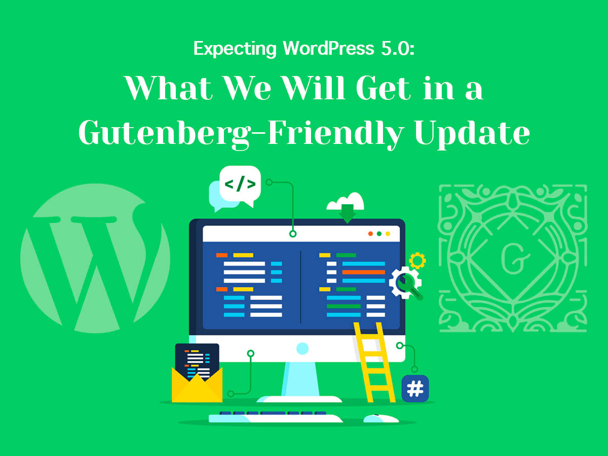 Expecting WordPress 5.0 Gutenberg-Friendly Update