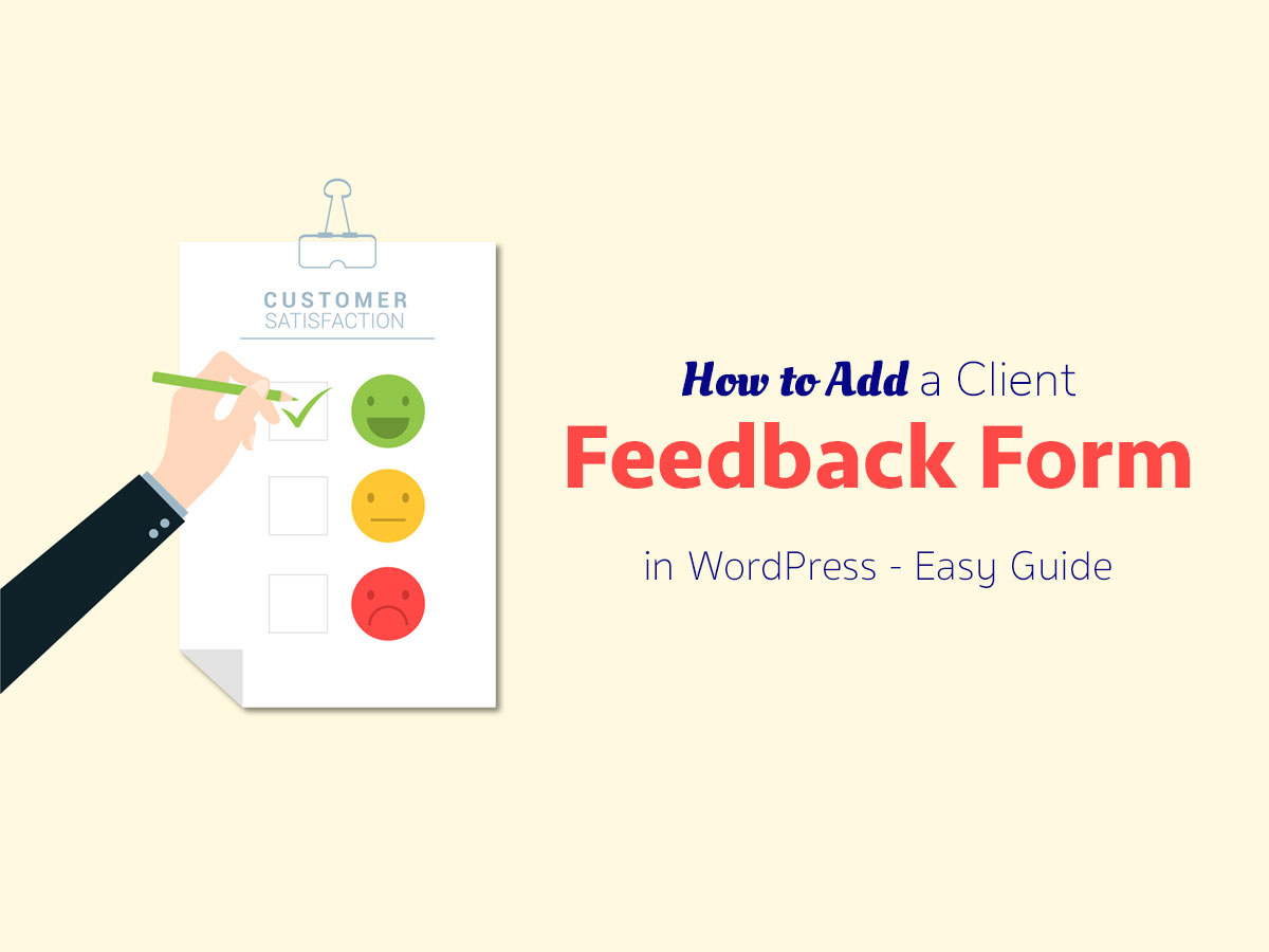 How to Add a Client Feedback Form in WordPress - Easy Guide