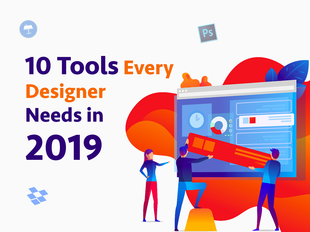 10 Tools Every Designer Needs in 2019