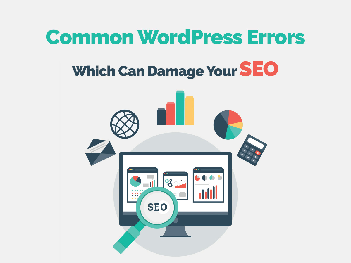 Common WordPress Errors Which Can Damage Your SEO