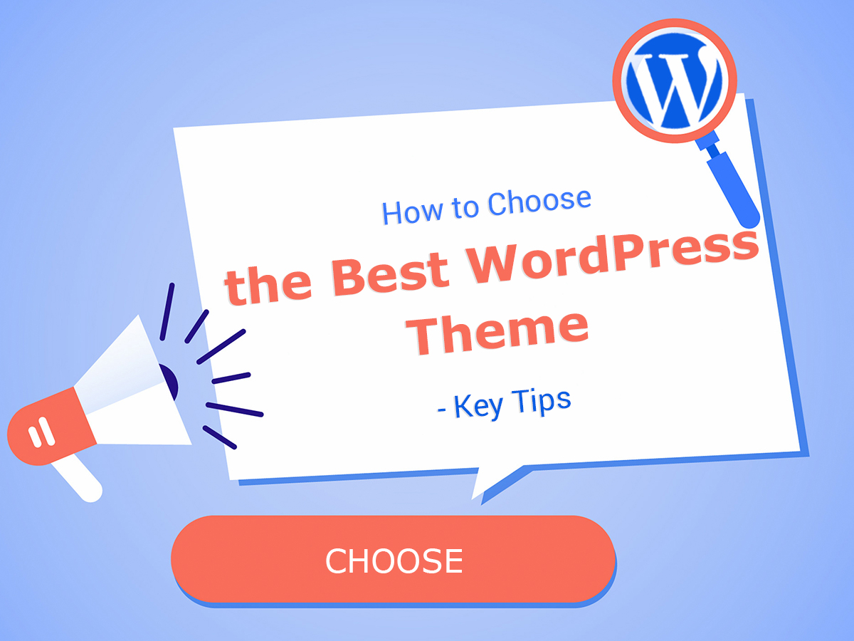 How to Choose the Best WordPress Theme - Key Tips