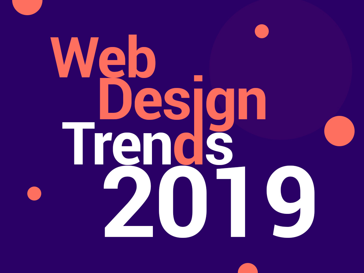 Web Design Trends for 2019 - Current Predictions