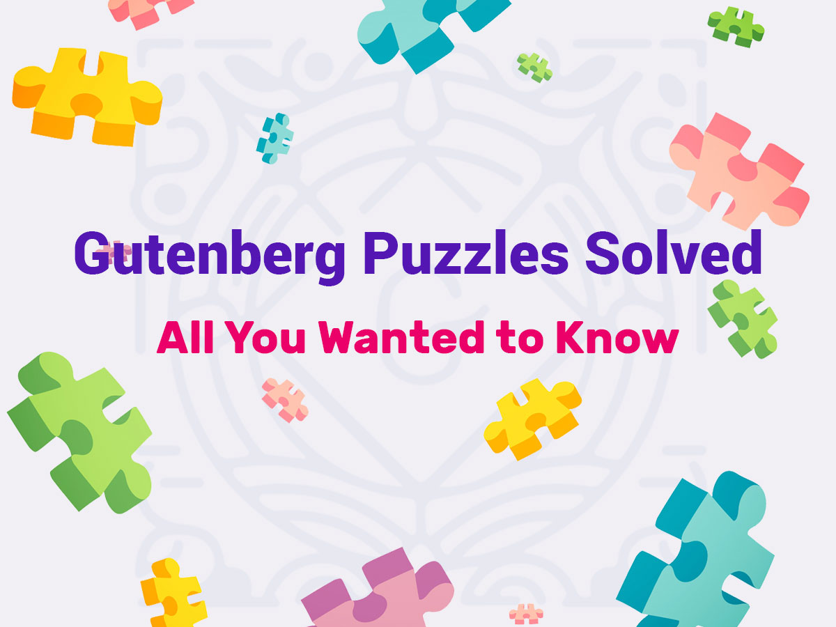 Gutenberg Puzzles Solved - All You Wanted To Know