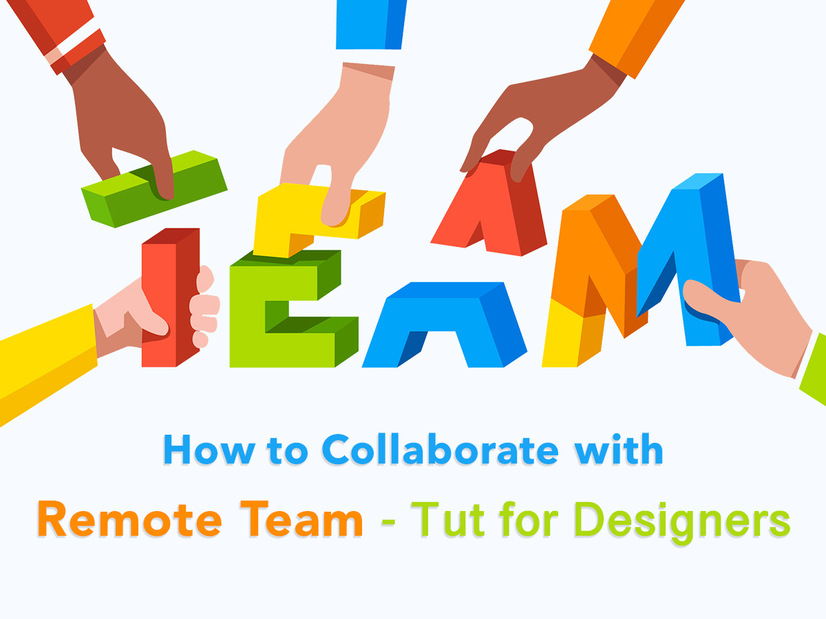How to Collaborate with Remote Team - Tut for Designers