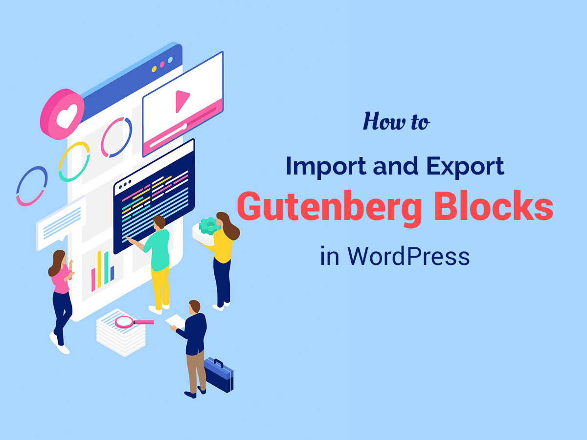 How to Import and Export Gutenberg Blocks in WordPress