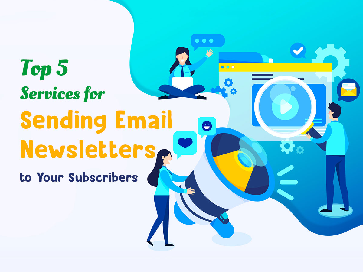 Top 5 Services for Sending Email Newsletters