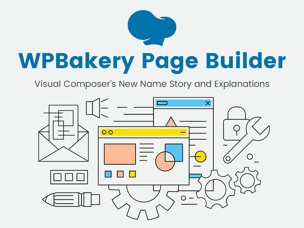 WPBakery Page Builder - Visual Composer's New Name Story and Explanations