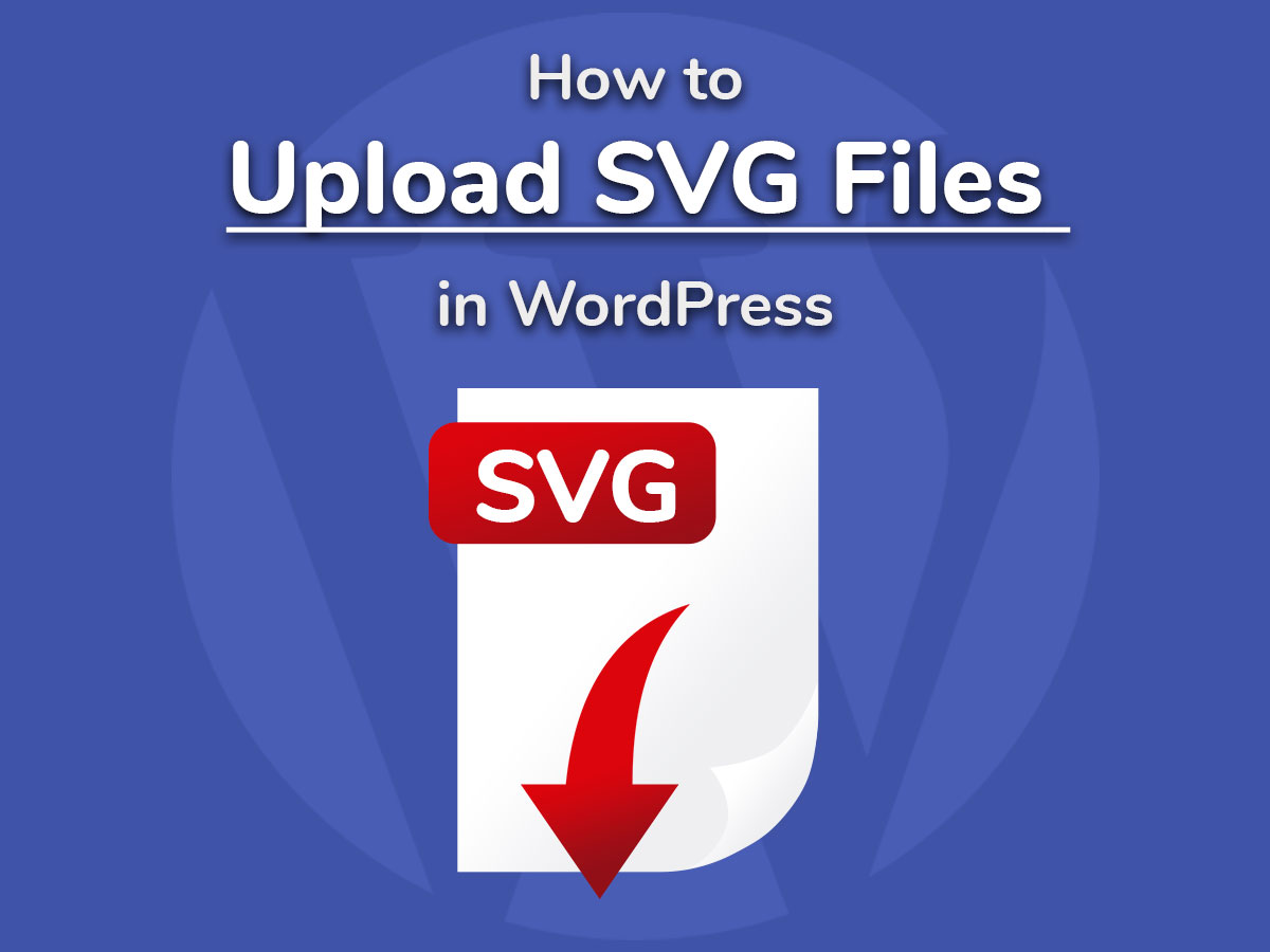 How to Upload SVG Files in WordPress