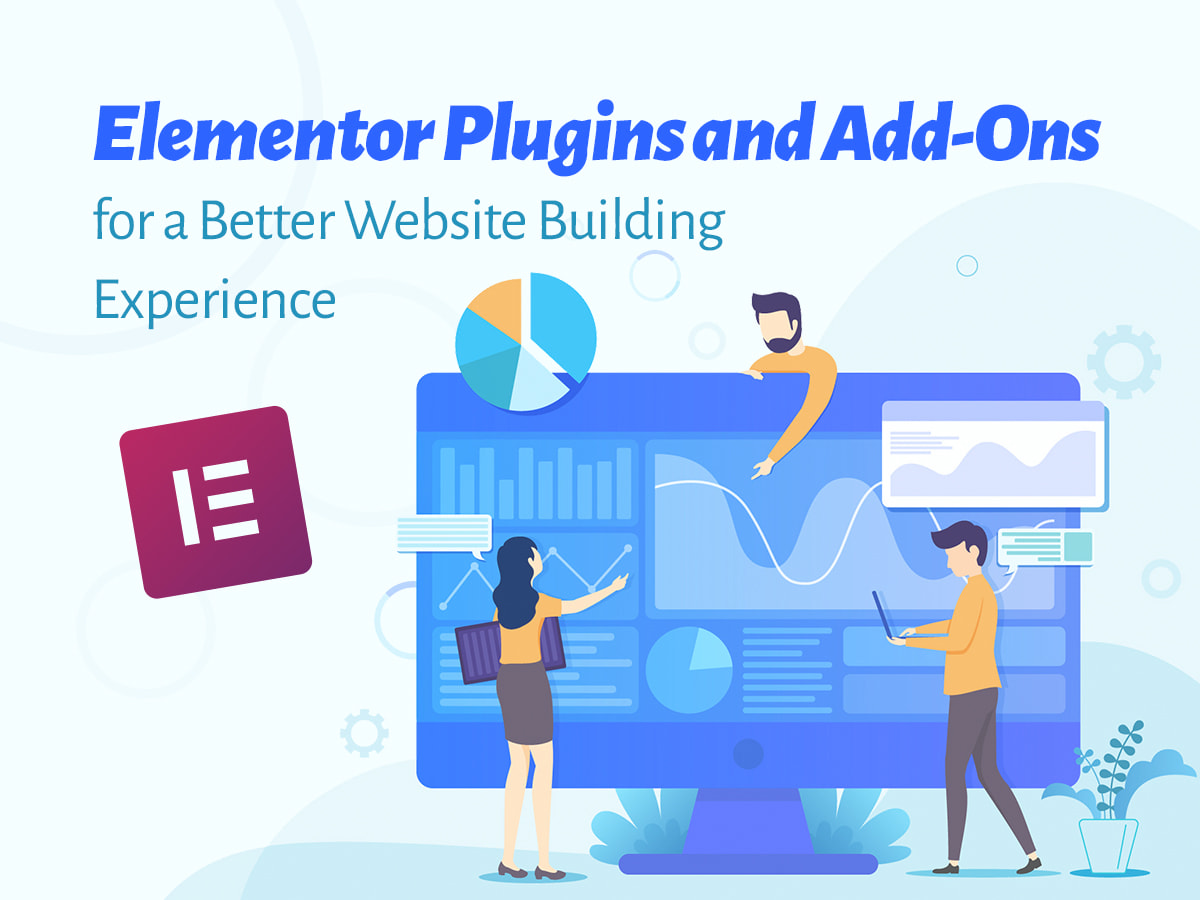 Elementor Plugins and Add-Ons for a Better Website Building Experience