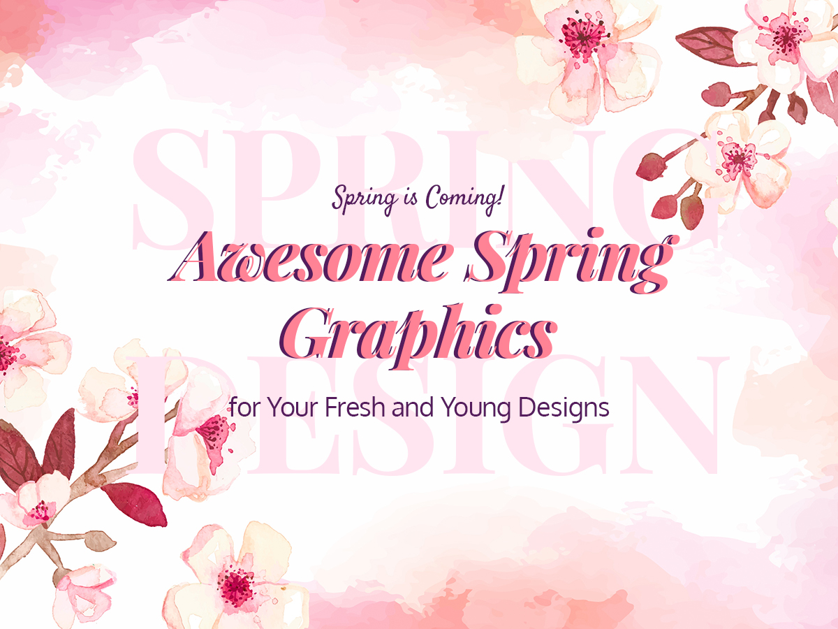 Spring is Coming! - Awesome Spring Graphics for Your Fresh and Young Designs