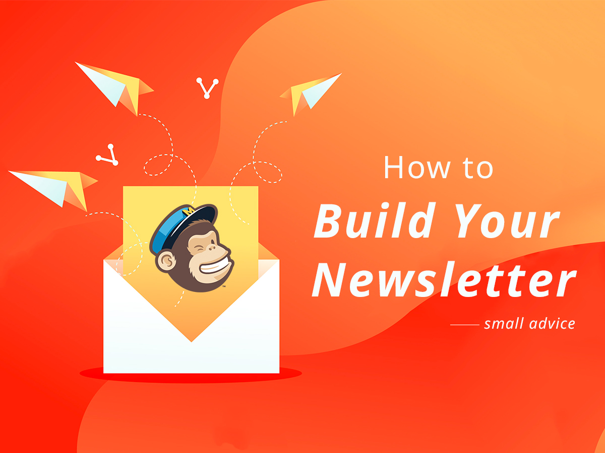 How to Build Your Newsletter - MailChimp Example